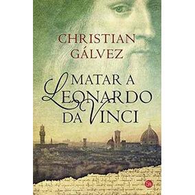 Libro Matar A Leonardo Da Vinci - Nuevo2