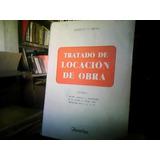 Tratado De Locación De Obra Alberto Spota Depalma Vol 1