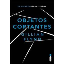 Livro Objetos Cortantes De Gillian Flynn - Novo