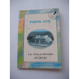 El Popol Vuh Historias Quiché (versión Escolar)
