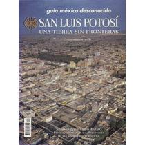 San Luis Potosi, Una Tierra Sin Fronteras, Guía # 49