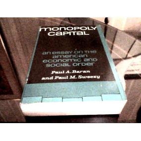 Monopoly Capital / Paul A. Baran Paul M. Sweezy