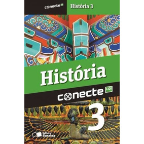 Livro Conecte História 3 - 3º Ano Ens. Medio- Saraiva