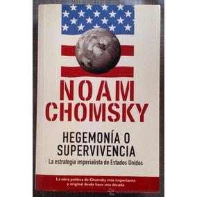 Libro: Hegemonía O Supervivencia ( Noam Chomsky )