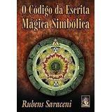 Livro O Código Da Escrita Mágica Simbólica Rubens Saraceni