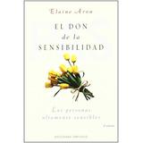 Elaine Aron El Don De La Sensibilidad Editorial Índigo