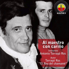 Antonio Tarragó Ros - Al Maestro Con Cariño - Cd Nuevo