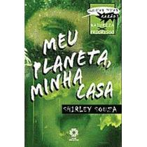 Livro Meu Planeta, Minha Casa Shirley Souza