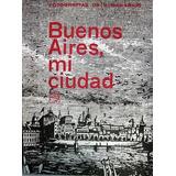 Buenos Aires, Mi Ciudad. Fotografias De S. Makarius - Eudeba
