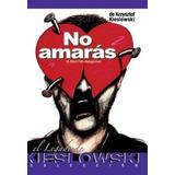 No Amaras Kieslowski Pelicula Dvd