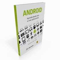 Ebook Android - Aprende Desde Cero A Crear Aplicaciones