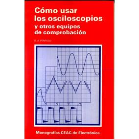 Como Usar Los Osciloscopios Y Otros Equipos De Comprobacion