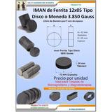 Imán Ferrita Tipo Disco 3850 Gauss 12mm X 05mm Biomagnetismo