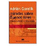 Miradas Sobre Bs As - Adrian Gorelik