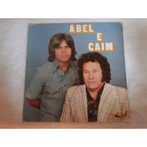 Lp Abel E Caim - Ingratidão, Amor De Artista, Vinil De 1982