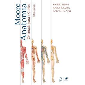 Anatomia Orientada Para A Clínica - Moore 7ª Ed. - Ebook