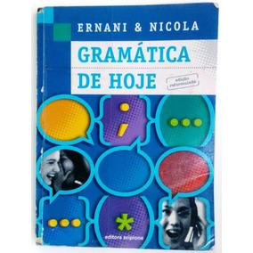 Gramática De Hoje Edição Reformulada Ernani & Nicola 7ª Ediç