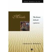 Moisés Livro Heróis Da Fé Charles R Swindoll