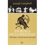 Joseph Campbell En Busca De La Felicidad Editorial Kairós