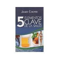 Libro Los 5 Elementos Clave De La Salud *cj