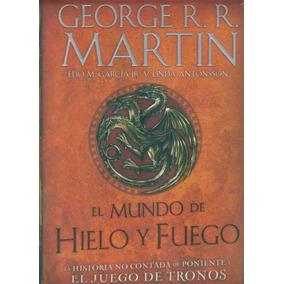 El Mundo De Hielo Y Fuego - Martin, George R. R