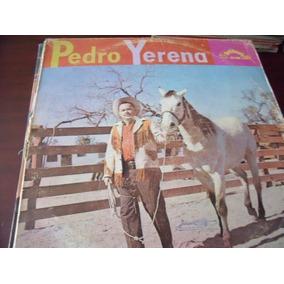 Lp Pedro Yerena, Si Tanto Te Amaba Yo