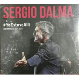 Sergio Dalma Yo Estuve Allí 2 Cd + Dvd Nuevo Sellado