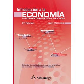 Libro Introducción A La Economía 2a Ed Perez Enrri Alfaomega