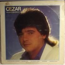 Lp / Vinil Sertanejo: Cezar & Paulinho - Viajante ... - 1987