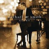 Cd Michael W. Smith - Glory (2011) Lacrado Original Raridade