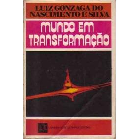 Luiz Gonzaga Do Nascimento E Silva Mundo Em Transformação Jo