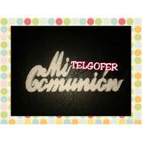 Cartel Telgopor Mi Comunion Cotillon