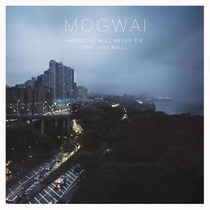 Lp Mogwai Hardcore Will Never Die But You Will Importado