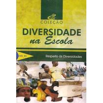 Dvds Original Diversidade Na Escola Video Aulas + Brinde