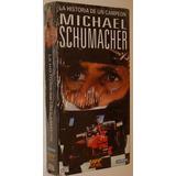 Vhs__michael Schumacher: La Historia De Un Campeon