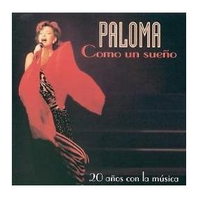 Paloma San Basilio Cd Como Un Sueño 20 Años Con La Musica
