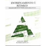 Melo Castillo Entrenamiento Ritmico 1 - Distribuye Melos N