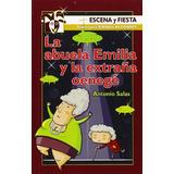 La Abuela Emilia Y La Extraña Oenegé (escena Y Fiesta); Ant