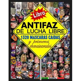 Lucha Libre Mexicana, Libro Antifaz De Lucha Libre
