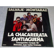 Chacarerata Santiagueña Salvaje Montaraz Lp Argentino Promo