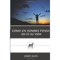 Libro Como Un Hombre Piensa Asi Es Su Vida - Nuevo