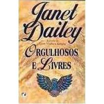 Livro Orgulhosos E Livres Janet Dailey
