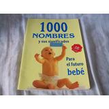 1000 Nombres Y Sus Significados Para El Futuro Bebé