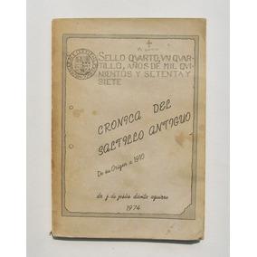 Cronica Del Saltillo Antiguo De Su Origen A 1910, Libro 1974
