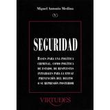 Seguridad Bases Para Una Politica Criminal - Miguel Medina