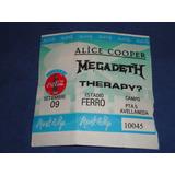 Alice Cooper ,entrada Para Ferro Con Megadeath,therapy?