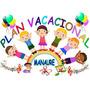 Plan Vacacional 2017. Niños De 5 Meses Hasta 6 Años