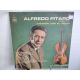 Alfredo Pitaro Jugando Con El Violin Vinilo Argentino Promo