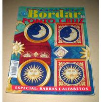 Revista Arte De Bordar Ponto Cruz N.36 - Barras E Alfabetos
