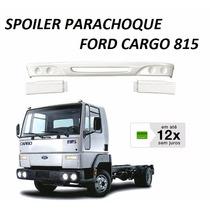 Spoiler Parachoque Caminhão Ford Cargo 815